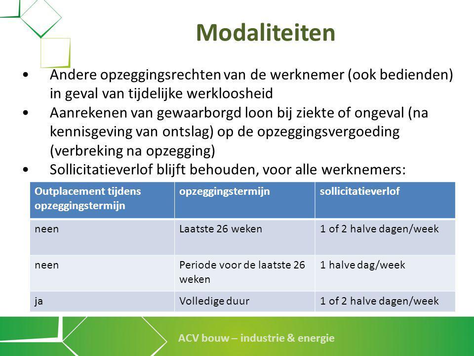 Modaliteiten • Andere opzeggingsrechten van de werknemer (ook bedienden) in geval van tijdelijke werkloosheid.