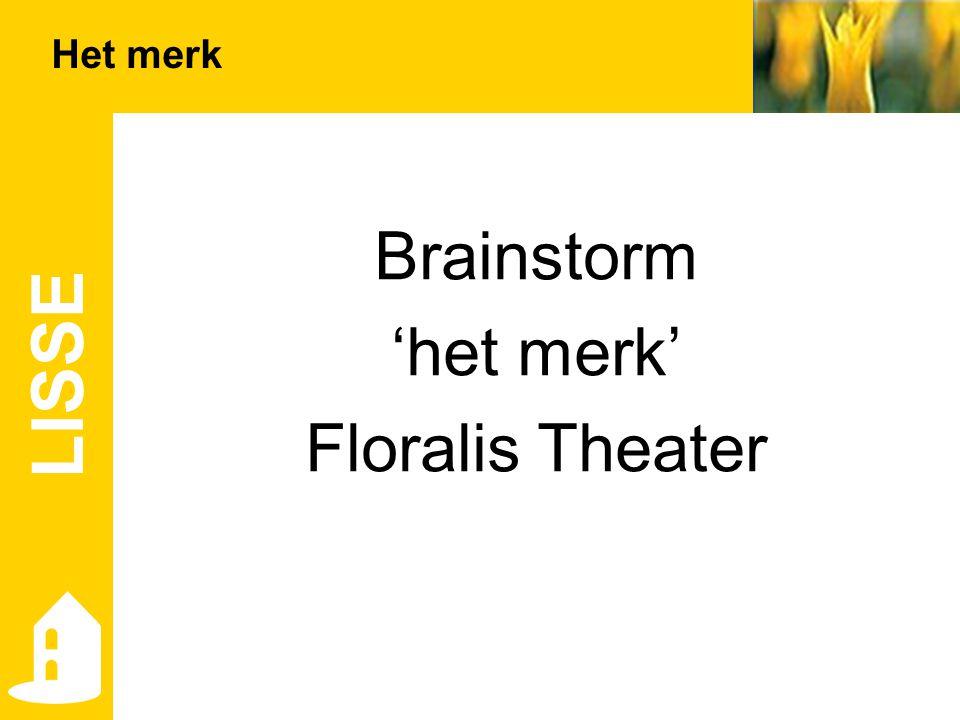Brainstorm 'het merk' Floralis Theater