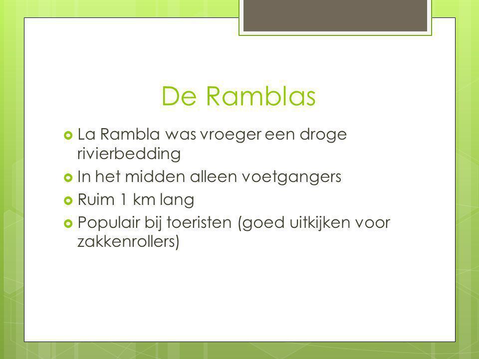 De Ramblas La Rambla was vroeger een droge rivierbedding