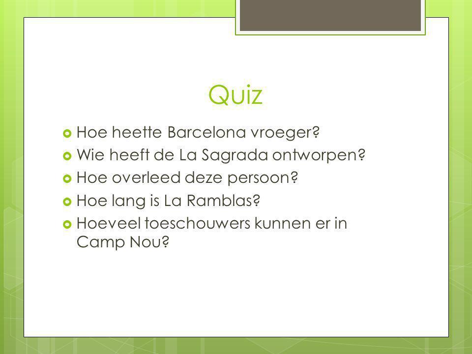 Quiz Hoe heette Barcelona vroeger Wie heeft de La Sagrada ontworpen