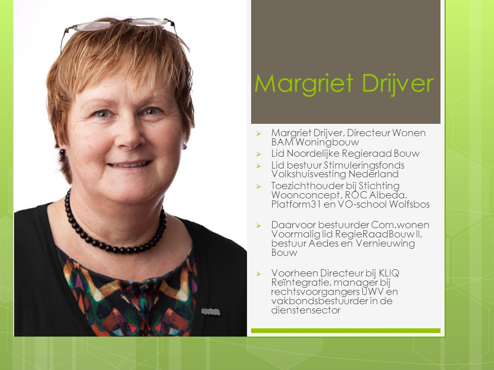 Margriet Drijver Margriet Drijver, Directeur Wonen BAM Woningbouw