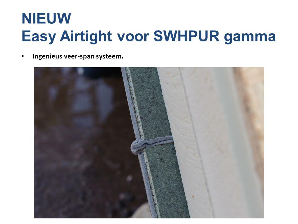 NIEUW Easy Airtight voor SWHPUR gamma