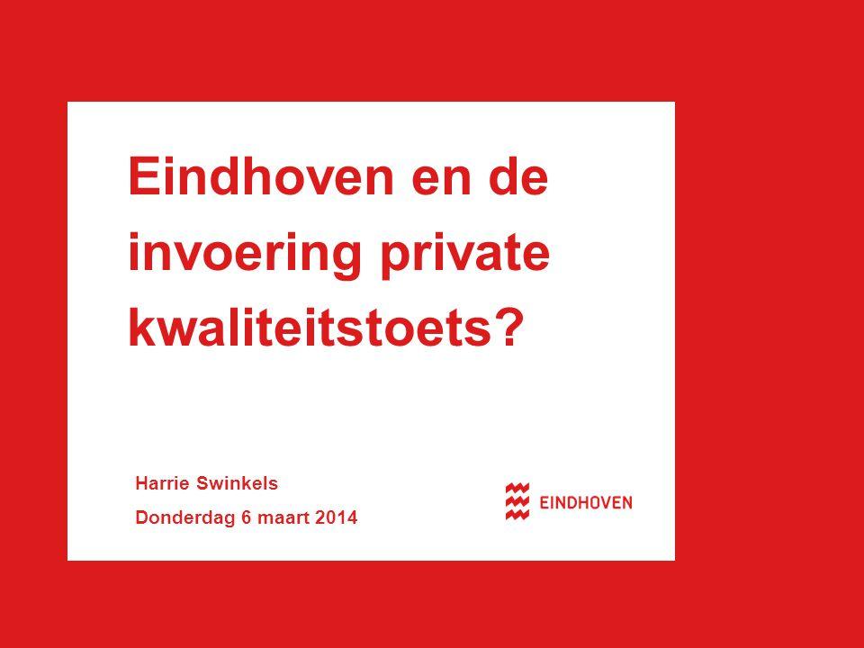 Eindhoven en de invoering private kwaliteitstoets