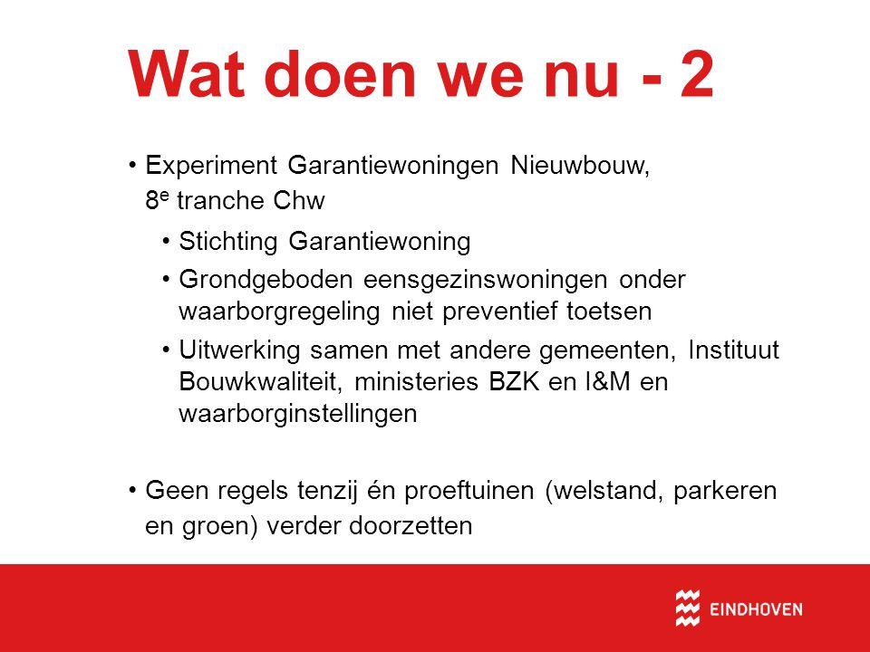 Wat doen we nu - 2 Experiment Garantiewoningen Nieuwbouw, 8e tranche Chw. Stichting Garantiewoning.