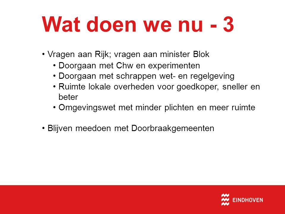 Wat doen we nu - 3 Vragen aan Rijk; vragen aan minister Blok