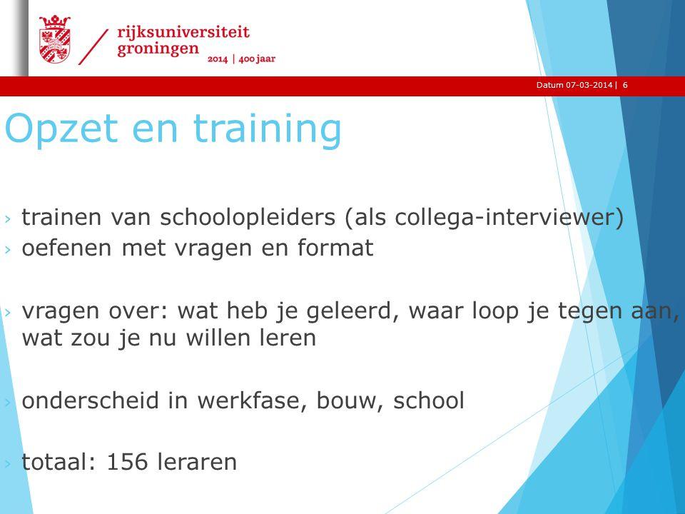 Datum 07-03-2014 | 6. Opzet en training. trainen van schoolopleiders (als collega-interviewer) oefenen met vragen en format.