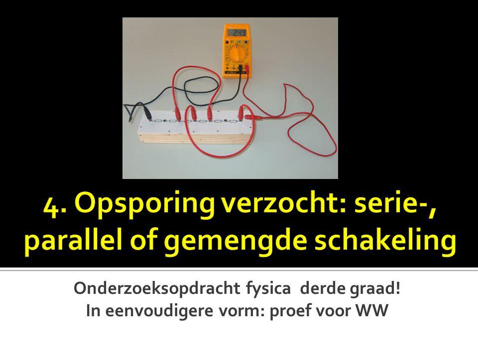 4. Opsporing verzocht: serie-, parallel of gemengde schakeling