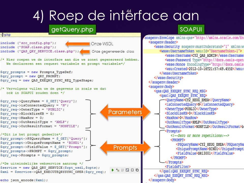 4) Roep de interface aan getQuery.php SOAPUI Parameters Prompts
