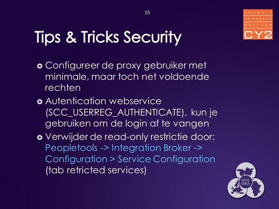 3-4-2017 Tips & Tricks Security. Configureer de proxy gebruiker met minimale, maar toch net voldoende rechten.