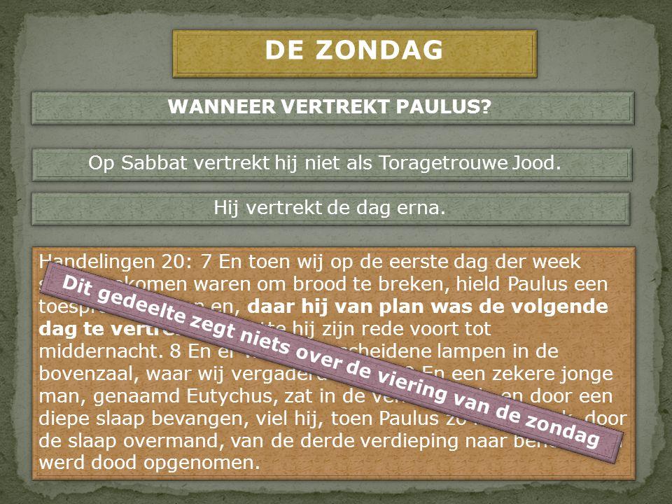 DE ZONDAG WANNEER VERTREKT PAULUS