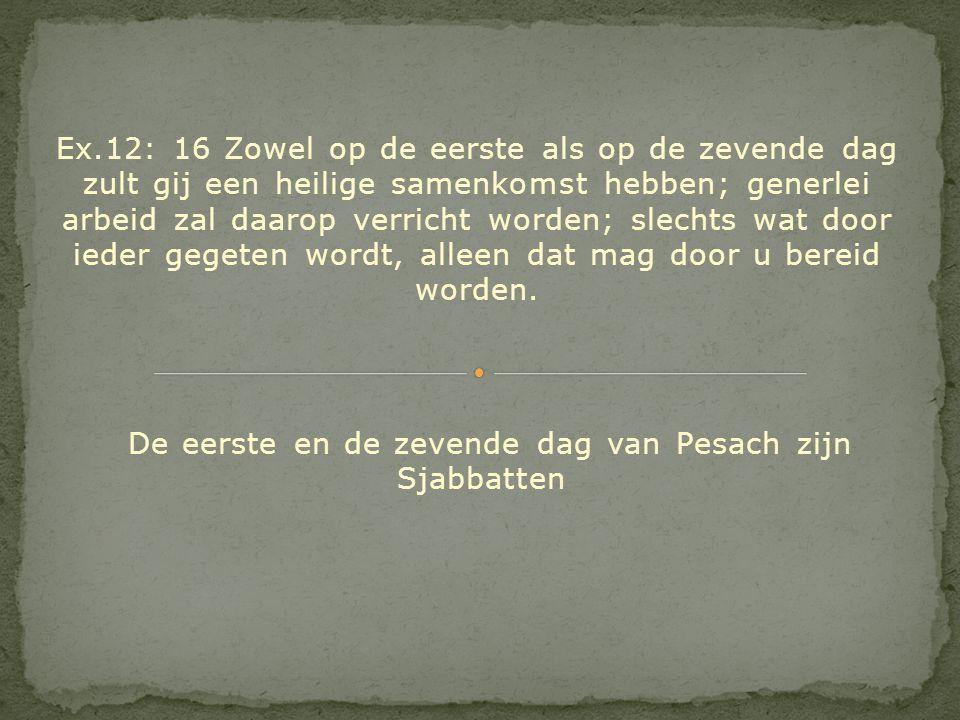 De eerste en de zevende dag van Pesach zijn Sjabbatten