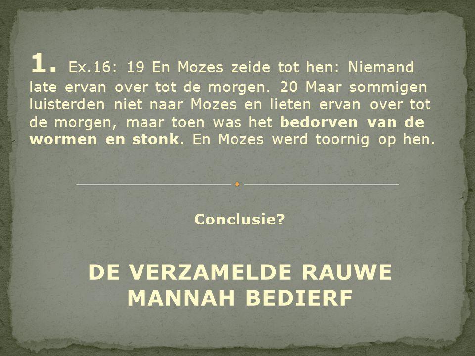 DE VERZAMELDE RAUWE MANNAH BEDIERF