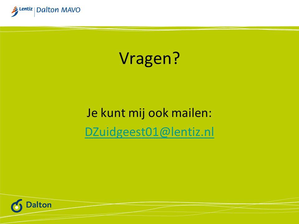 Vragen Je kunt mij ook mailen: DZuidgeest01@lentiz.nl
