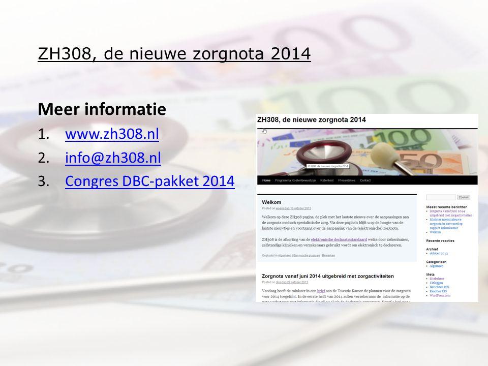 Meer informatie www.zh308.nl info@zh308.nl Congres DBC-pakket 2014