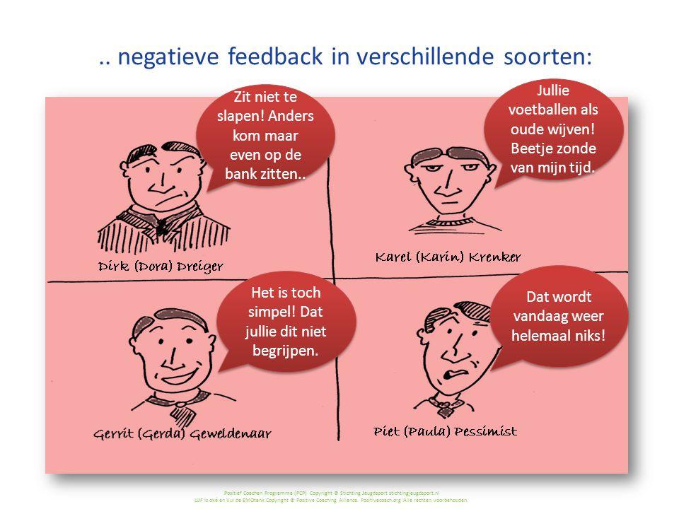 .. negatieve feedback in verschillende soorten: