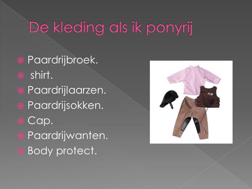 De kleding als ik ponyrij