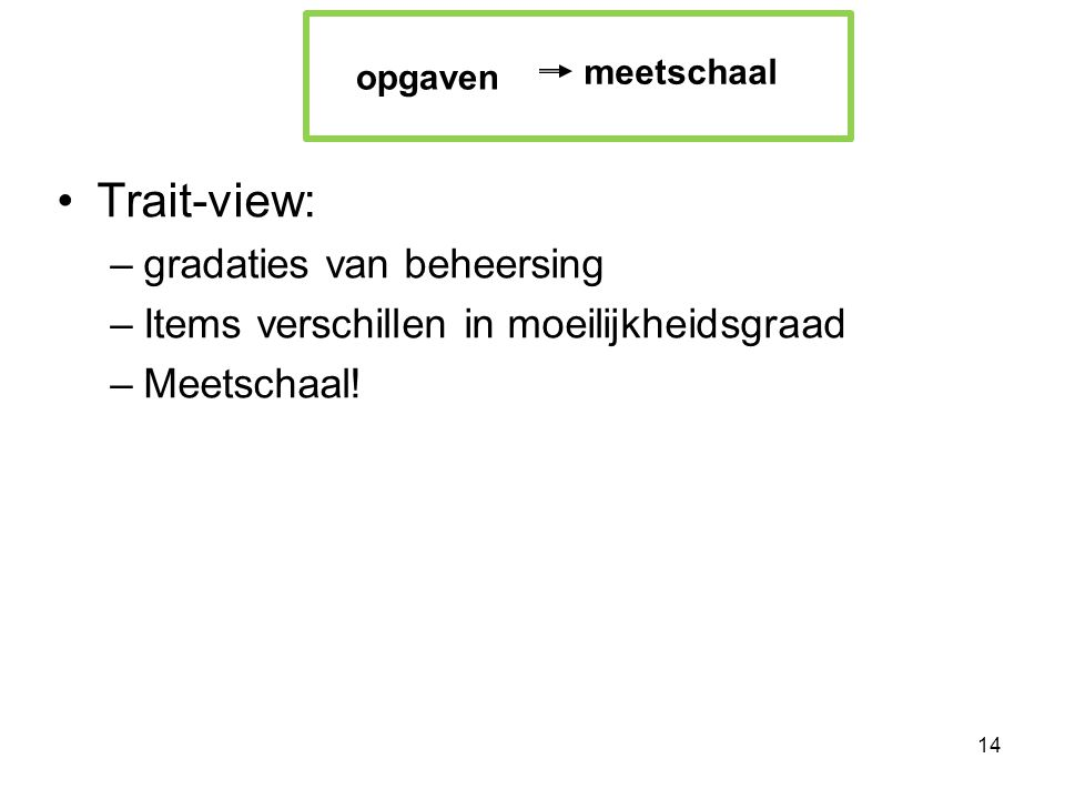 Trait-view: gradaties van beheersing