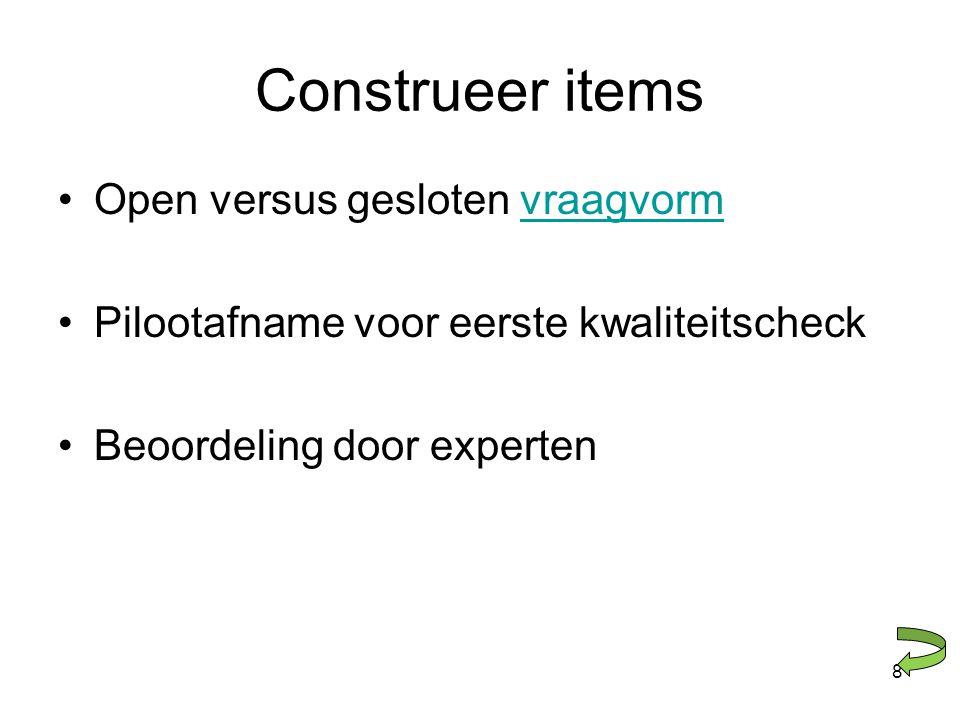 Construeer items Open versus gesloten vraagvorm