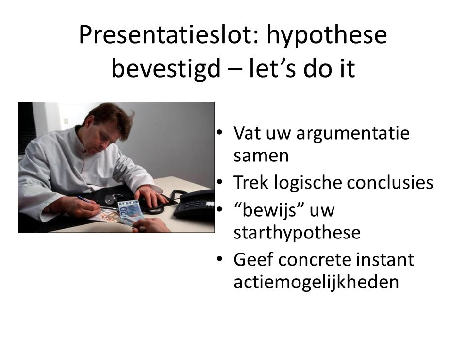 Presentatieslot: hypothese bevestigd – let's do it