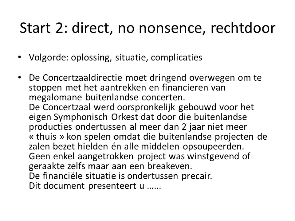 Start 2: direct, no nonsence, rechtdoor