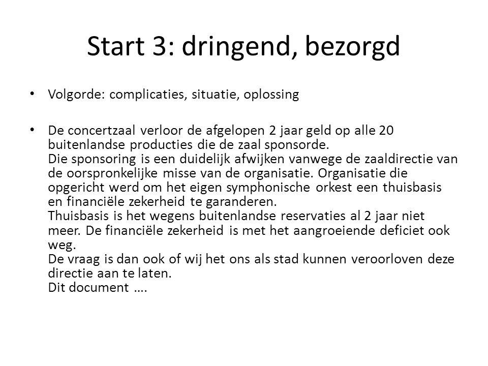 Start 3: dringend, bezorgd