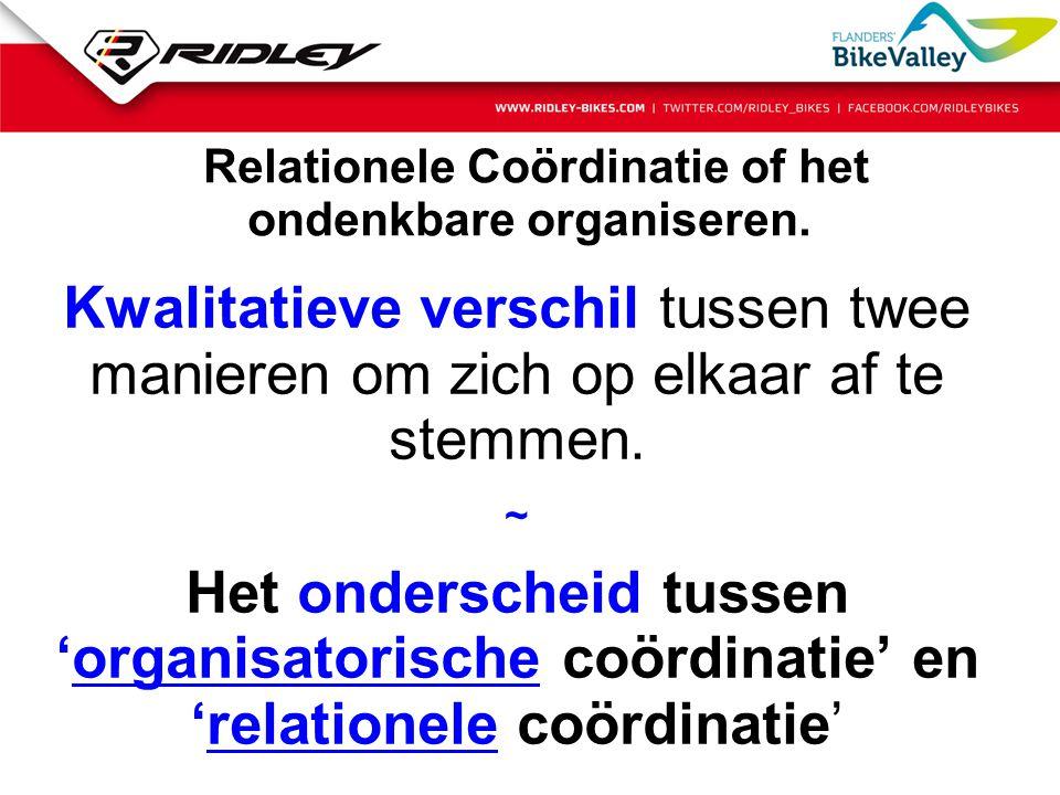 Relationele Coördinatie of het ondenkbare organiseren.