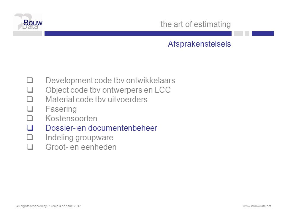 Development code tbv ontwikkelaars Object code tbv ontwerpers en LCC