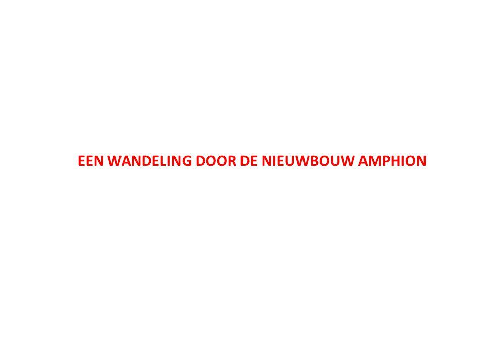 EEN WANDELING DOOR DE NIEUWBOUW AMPHION