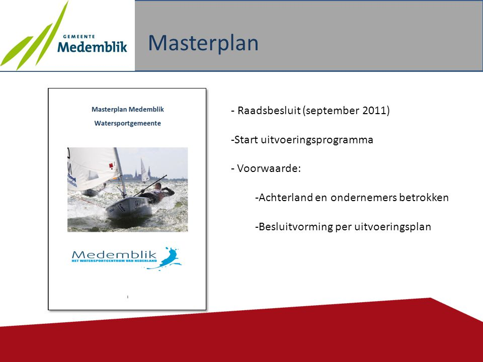 Masterplan - Raadsbesluit (september 2011) Start uitvoeringsprogramma