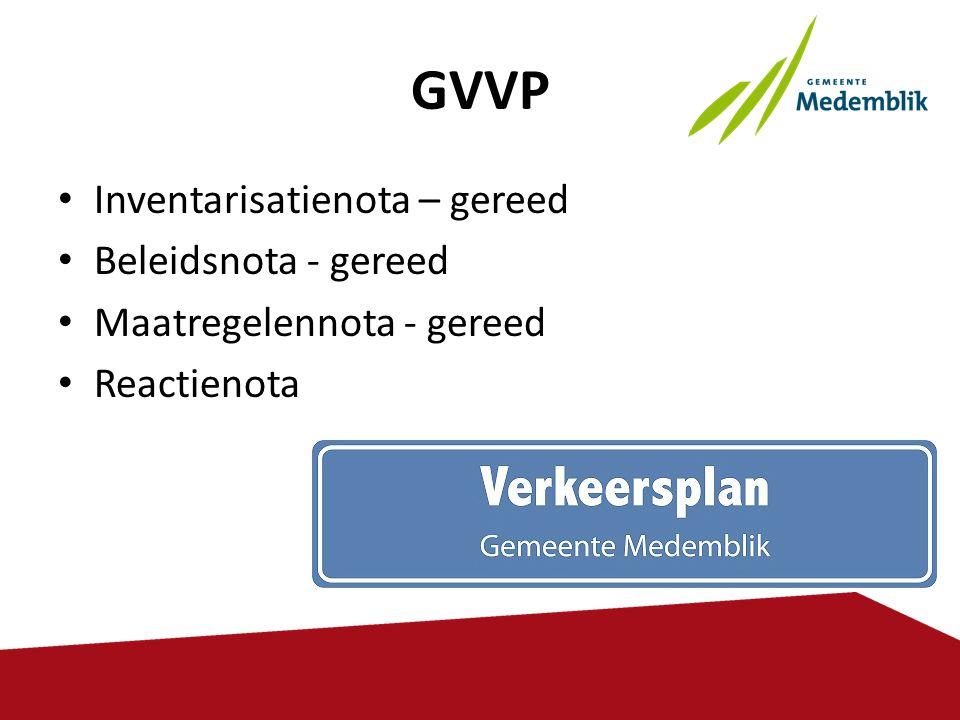 GVVP Inventarisatienota – gereed Beleidsnota - gereed