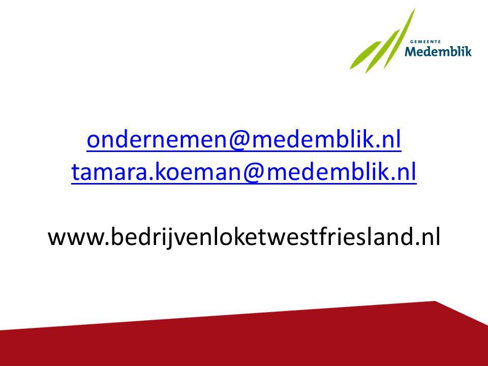 ondernemen@medemblik. nl tamara. koeman@medemblik. nl www