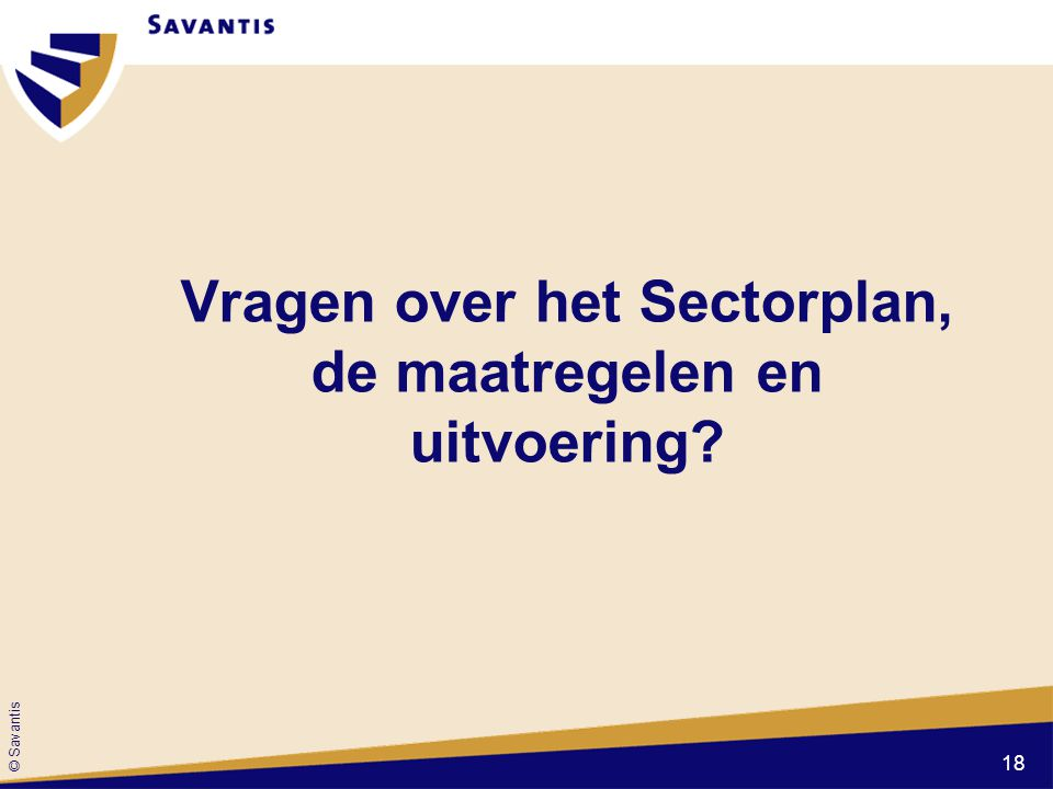 Vragen over het Sectorplan, de maatregelen en uitvoering
