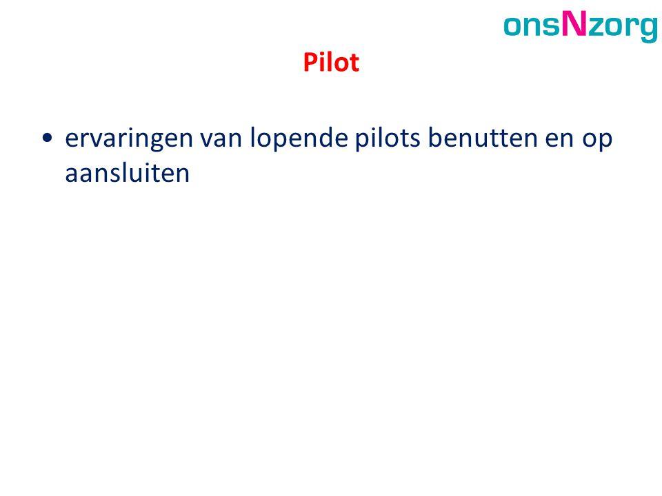 Pilot ervaringen van lopende pilots benutten en op aansluiten