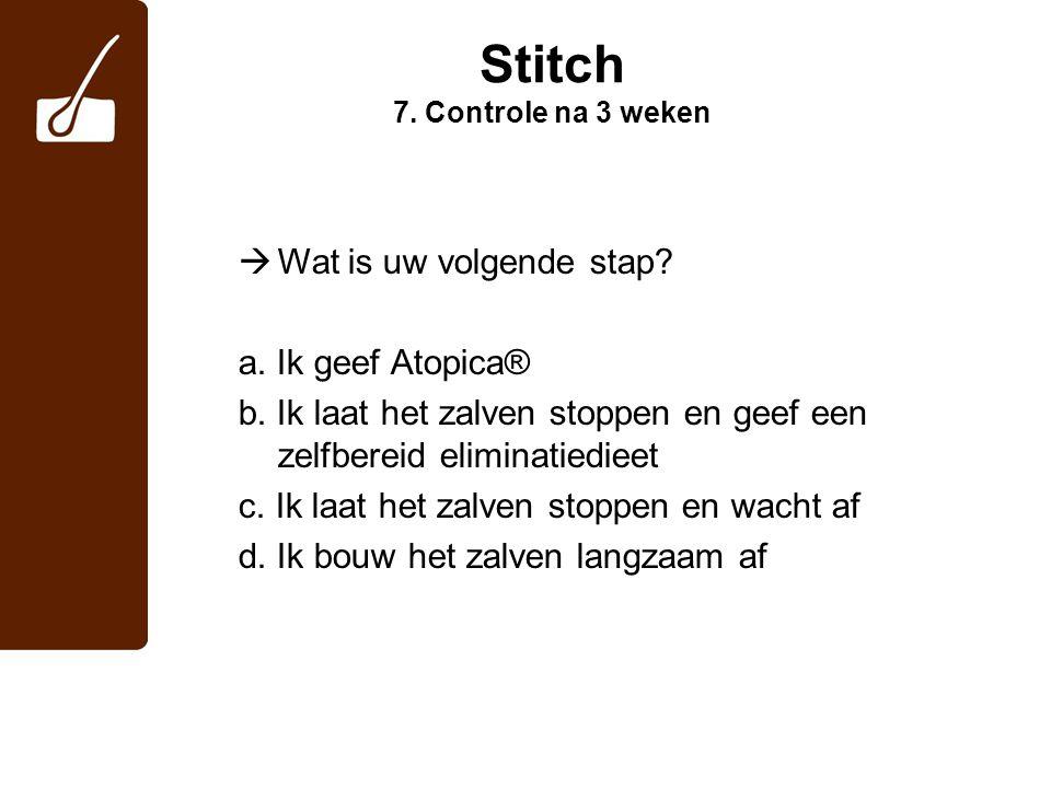Stitch 7. Controle na 3 weken
