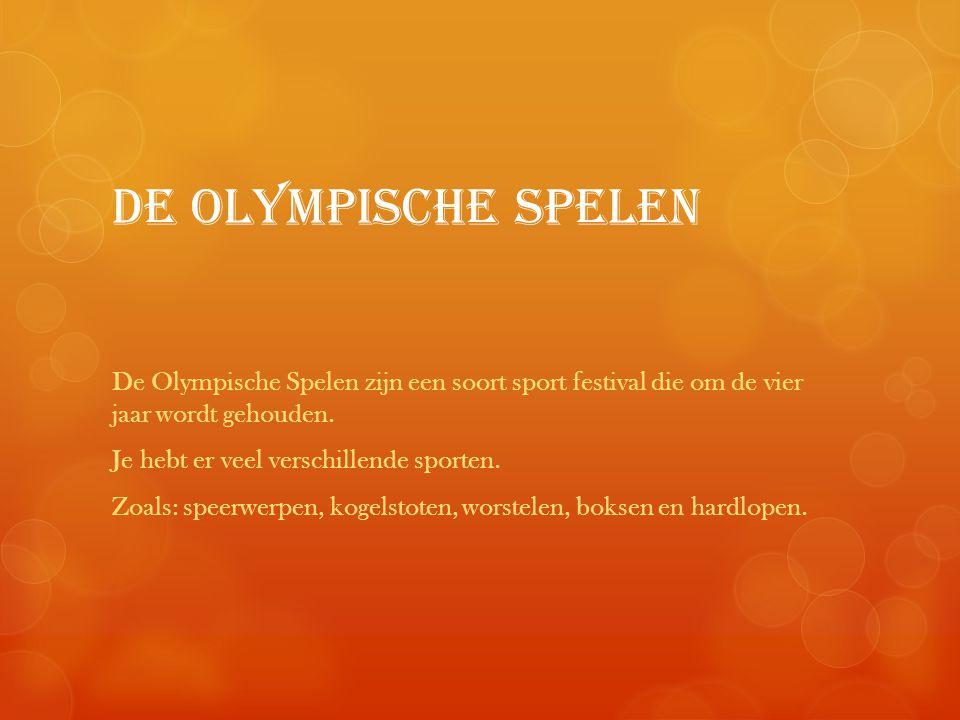 De Olympische spelen De Olympische Spelen zijn een soort sport festival die om de vier jaar wordt gehouden.