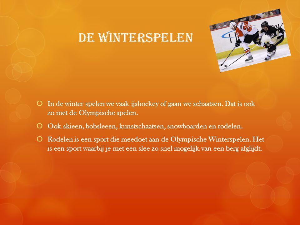 de Winterspelen In de winter spelen we vaak ijshockey of gaan we schaatsen. Dat is ook zo met de Olympische spelen.