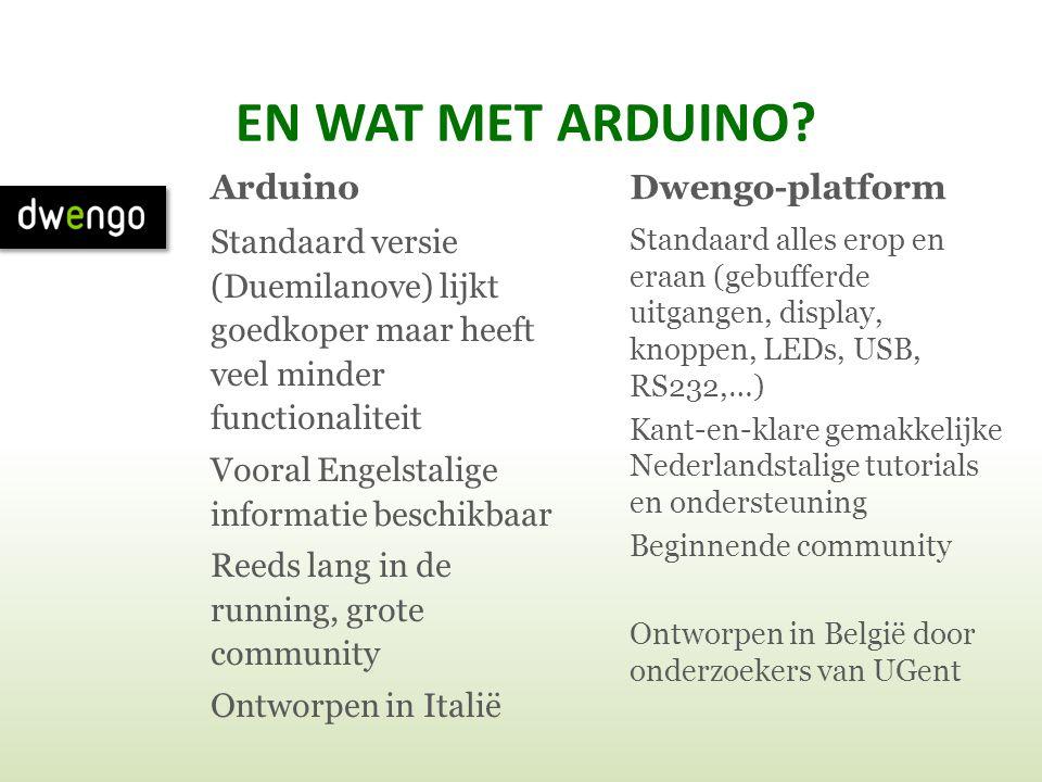 EN WAT MET ARDUINO Arduino Dwengo-platform