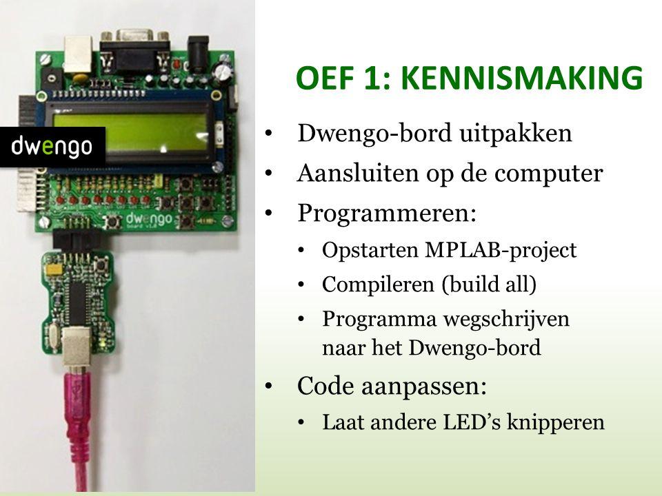 OEF 1: KENNISMAKING Dwengo-bord uitpakken Aansluiten op de computer
