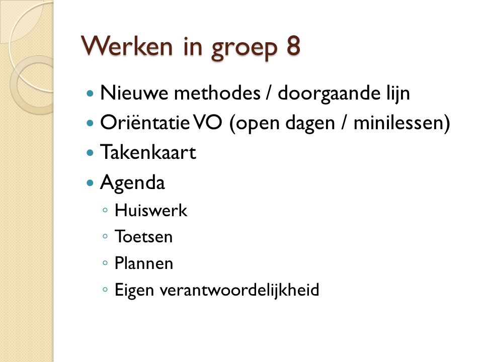Werken in groep 8 Nieuwe methodes / doorgaande lijn