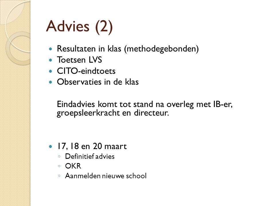 Advies (2) Resultaten in klas (methodegebonden) Toetsen LVS