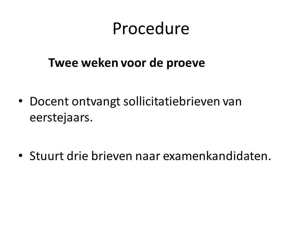 Procedure Twee weken voor de proeve