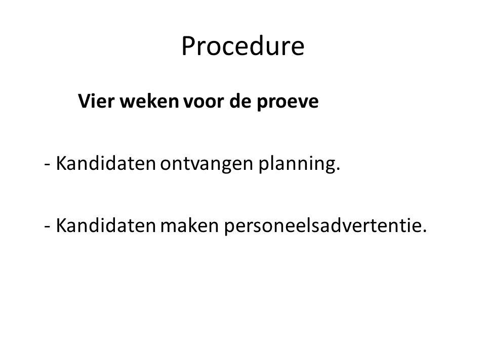 Procedure Vier weken voor de proeve - Kandidaten ontvangen planning.