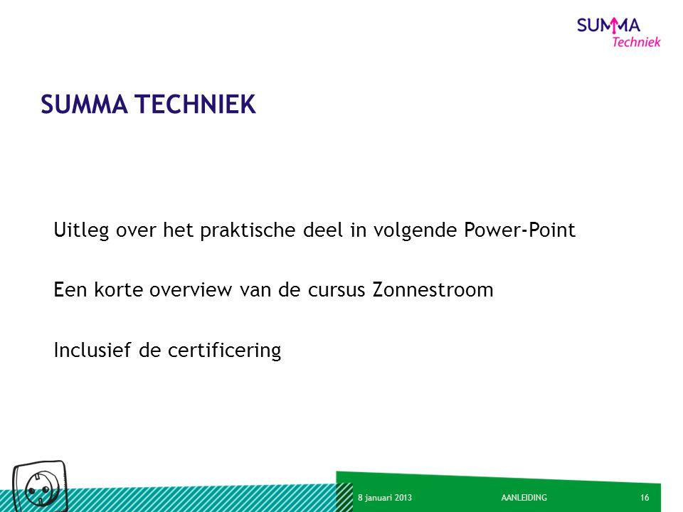 SUMMA TECHNIEK Uitleg over het praktische deel in volgende Power-Point
