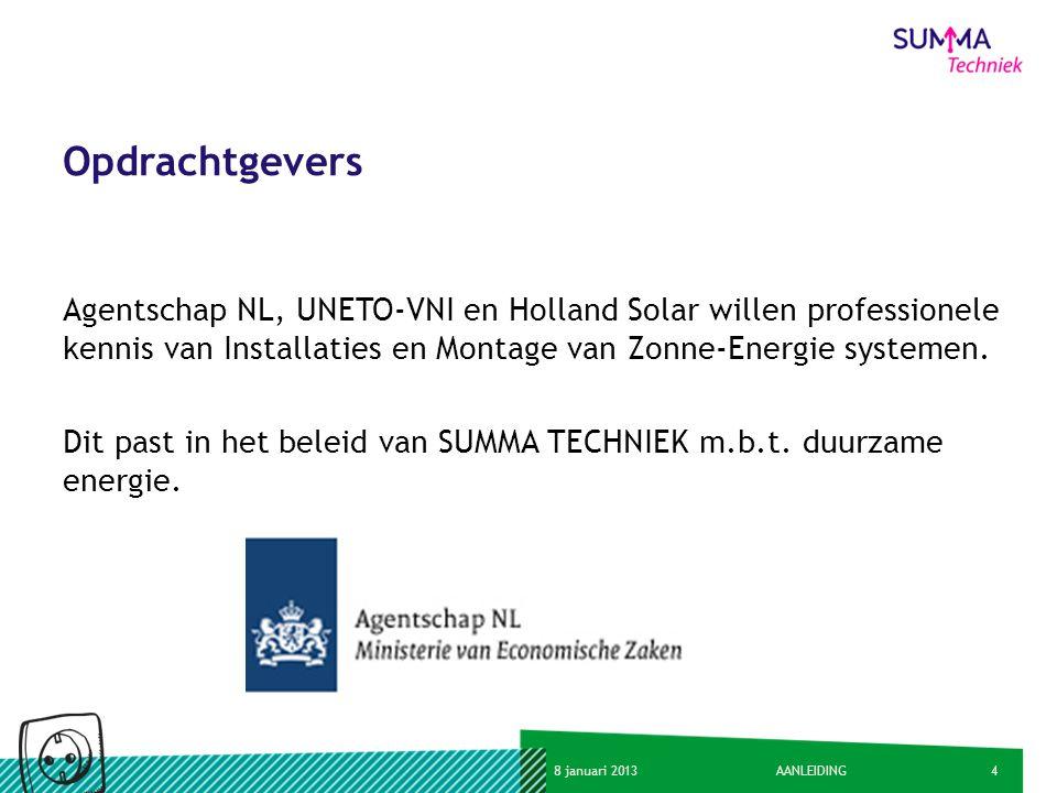 Opdrachtgevers Agentschap NL, UNETO-VNI en Holland Solar willen professionele kennis van Installaties en Montage van Zonne-Energie systemen.
