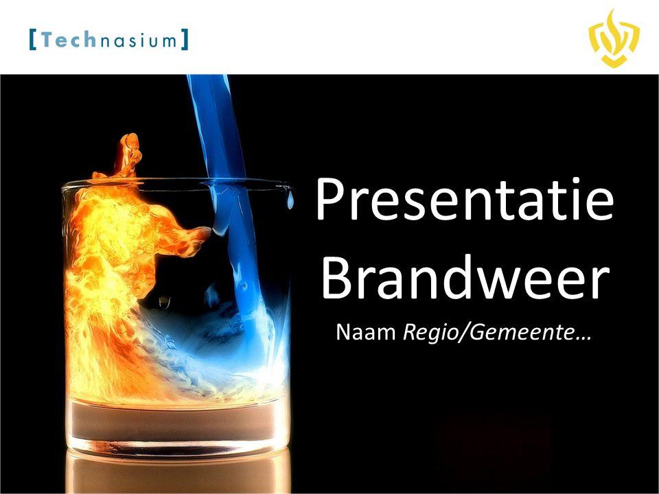 Presentatie Brandweer Naam Regio/Gemeente…