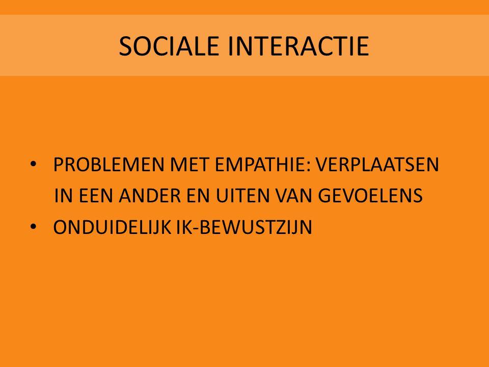 SOCIALE INTERACTIE PROBLEMEN MET EMPATHIE: VERPLAATSEN