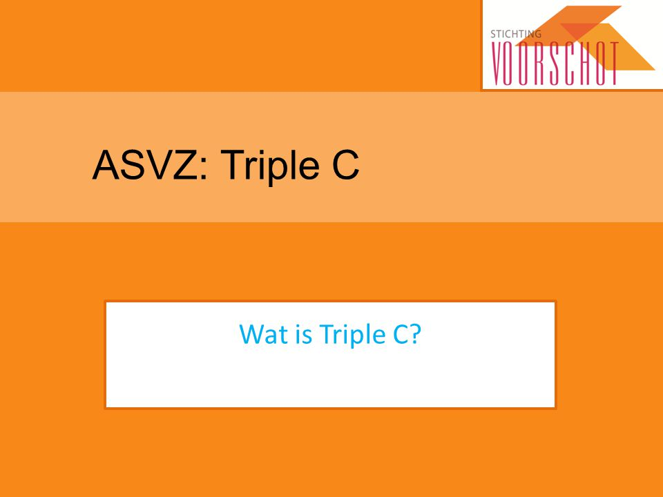 ASVZ: Triple C Wat is Triple C