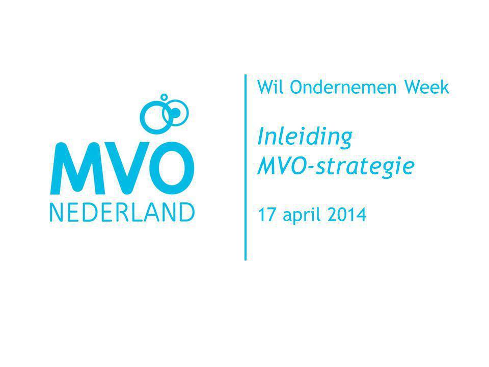 Wil Ondernemen Week Inleiding MVO-strategie 17 april 2014