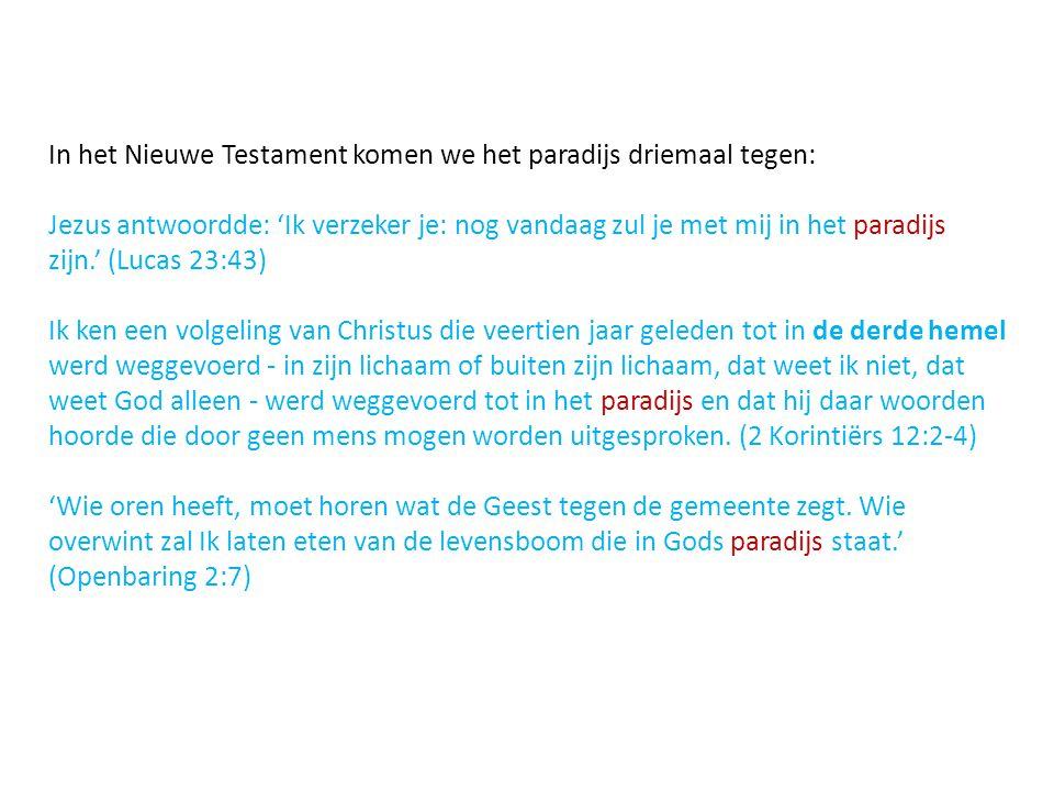 In het Nieuwe Testament komen we het paradijs driemaal tegen: