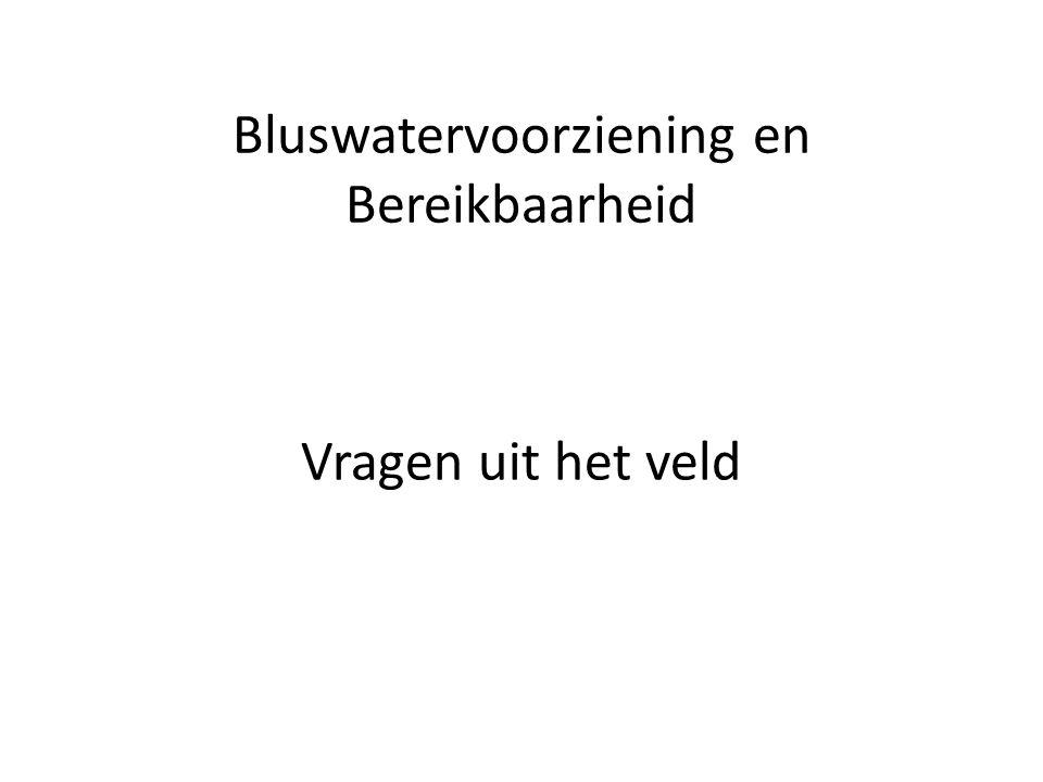 Bluswatervoorziening en Bereikbaarheid
